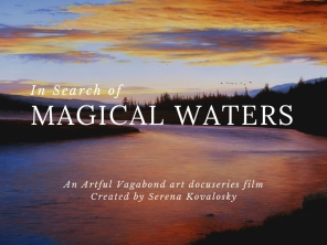 Magical Waters art docuseries pilot